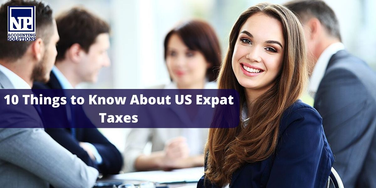 10 Things to Know About US Expat Taxes